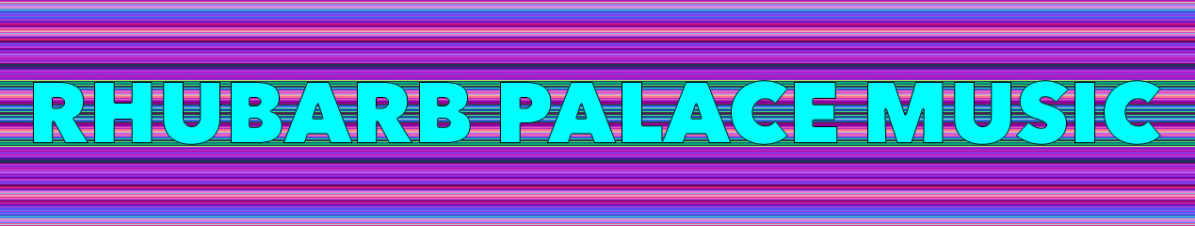 Rhubarb Palace Music